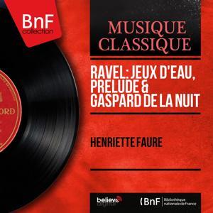 Ravel: Jeux d'eau, Prélude & Gaspard de la nuit (Mono Version)