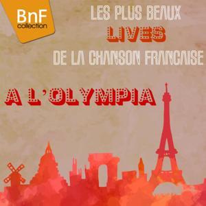 Les plus beaux lives de la chanson française à l'Olympia