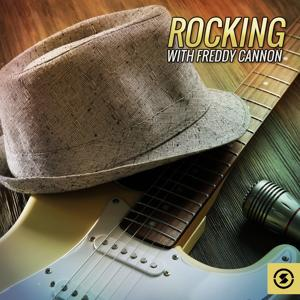 Rocking with Freddy Cannon