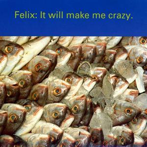 It Will Make Me Crazy (Felix's Piano Mix)