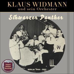 Schwarzer Panther (Original Shellack Recordings - Berlin 1944 - 1952)