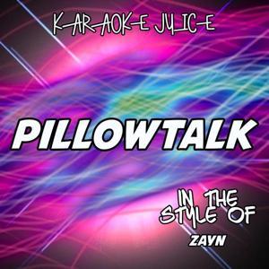 PILLOWTALK (Originally Performed by ZAYN) [Karaoke Versions]