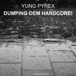 Dumping Dem Hardcore!