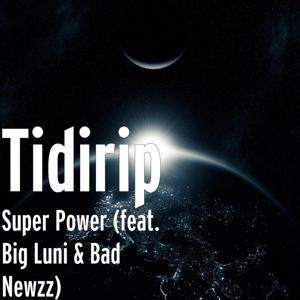 Super Power (feat. Big Luni & Bad Newzz)