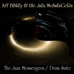 Art Blakey and the Jazz Messengers: Art Blakey and the Jazz Messengers/Drum Suite