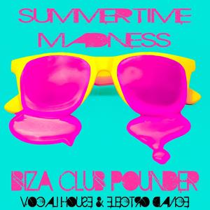 SummerTime Madness, Ibiza Club Pounder