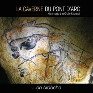 La caverne du Pont-d'Arc (Hommage à la grotte Chauvet en Ardèche)