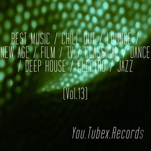 Best Music, Vol. 13 (Chill out, Lounge, New Age, Film, Tv, Classical, Dance, Deep House, Electro, Jazz)