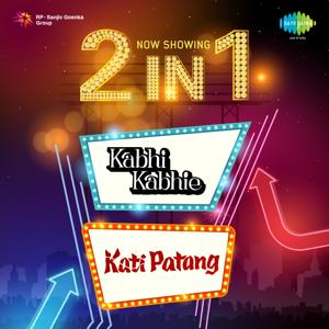 2 in 1: Kabhi Kabhie and Kati Patang