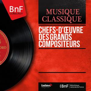Chefs-d'œuvre des grands compositeurs (Mono Version)