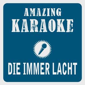 Die immer lacht (Karaoke Version) (Originally Performed By Stereoact & Kerstin Ott)