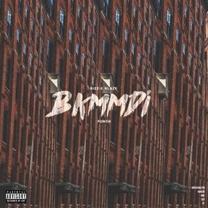 BKMMDI (Brooklyn Made Me Do It) [feat. Punch]