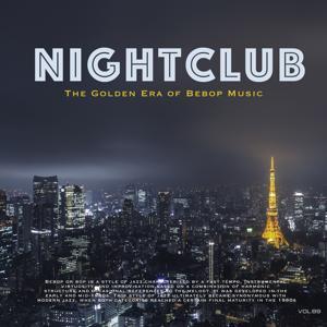 Nightclub, Vol. 89 (The Golden Era of Bebop Music)