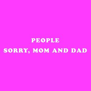 Sorry, Mom and Dad