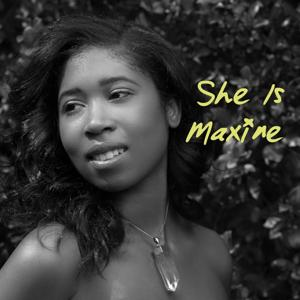 She Is Maxine