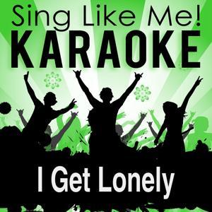 I Get Lonely (Karaoke Version) (Originally Performed By Janet Jackson & Blackstreet)