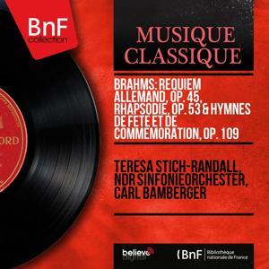 Brahms: Requiem allemand, Op. 45, Rhapsodie, Op. 53 & Hymnes de fête et de commémoration, Op. 109 (Mono Version)