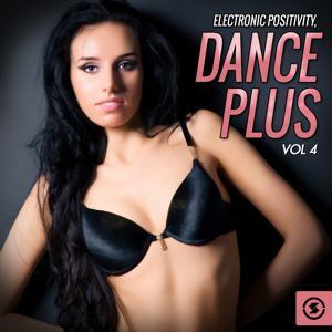 Electronic Positivity: Dance Plus, Vol. 4