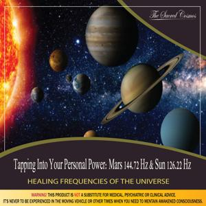 Tapping Into Your Personal Power: (Binaural Beats & Isochronic Tones Mars - 144.72 Hz & Sun - 126.22 Hz)