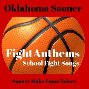 Fight Anthems School Fight Songs: Oklahoma Sooners