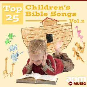 Top 25 Children's Bible Songs, Vol. 2