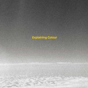 Explaining Colour