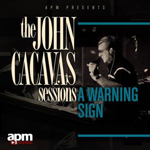 The John Cacavas Sessions: A Warning Sign