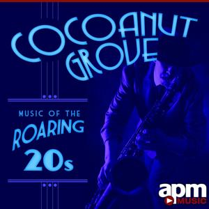 Cocoanut Grove: Music of the Roaring 20s