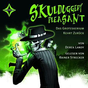 Skulduggery Pleasant - Folge 2: Das Groteskerium kehrt zurück