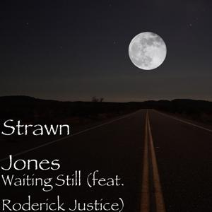 Waiting Still (feat. Roderick Justice)