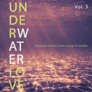 Underwater Love, Vol. 3 (Electronic Sounds From Lounge To Techno)