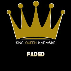 Faded (Originally Performed by Alan Walker) (Instrumental Karaoke Version)