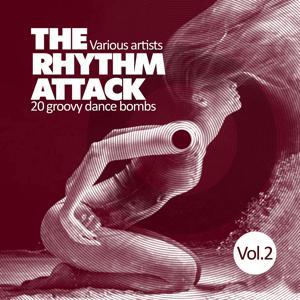 The Rhythm Attack (20 Groovy Dance Bombs), Vol. 2