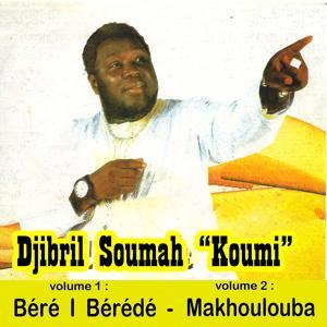 Béré I Bérédé, Vol. 1 /  Makhoulouba, Vol. 2