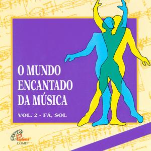 O Mundo Encantado da Música, Vol. 2 (Fá, Sol)