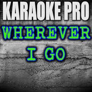 Wherever I Go (Originally Performed by One Republic) [Instrumental Version