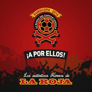 ¡A POR ELLOS! Los himnos auténticos de La Roja (Eurocopa 2016)