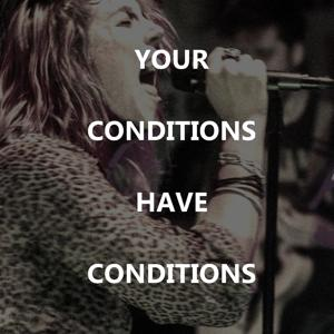 Your Conditions Have Conditions