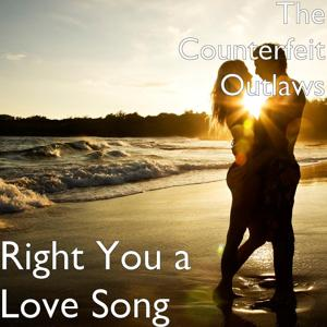 Right You a Love Song