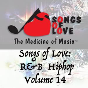 Songs of Love: R&B Hip Hop, Vol. 14