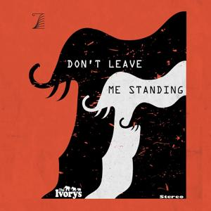 Don't Leave Me Standing