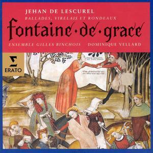 Jehan de Lescurel - Fontaine de Grace (Ballades, virelais et rondeaux)