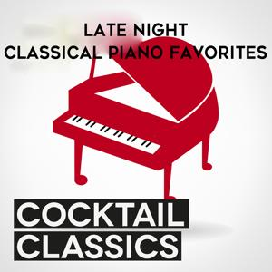 Cocktail Classics: Late Night Classical Piano Favorites