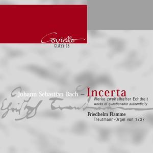 Johann Sebastian Bach: Incerta (Works of Questionable Authenticity Edition)
