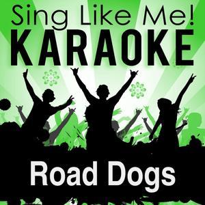 Road Dogs (Karaoke Version)