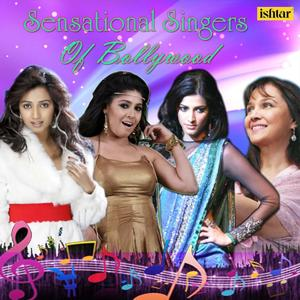Sensational Singers of Bollywood