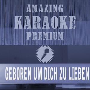 Geboren um dich zu lieben (Premium Karaoke Version with Background Vocals)