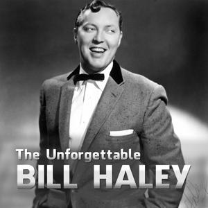 The Unforgettable Bill Haley