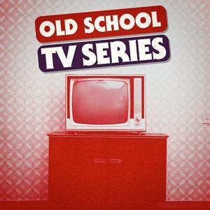 Old School TV Series - Best Themes