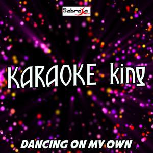 Dancing on My Own (Karaoke Version) (Originally Performed by Calum Scott)